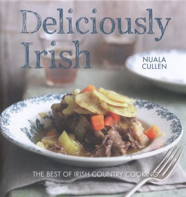 Deliciously Irish - The Best of Irish Country Cooking