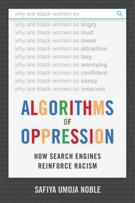 Algorithms of Oppression - How Search Engines Enforce Racism