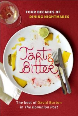 Tart and Bitter - Four Decades of Dining Nightmares