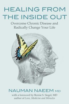Healing from the Inside OutOvercome Chronic Disease and Radically Change Your Life