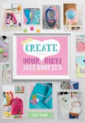 Create Your Own Accessories