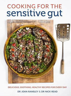 Cooking for the Sensitive Gut - Delicious, Soothing, Healthy Recipes for Every Day