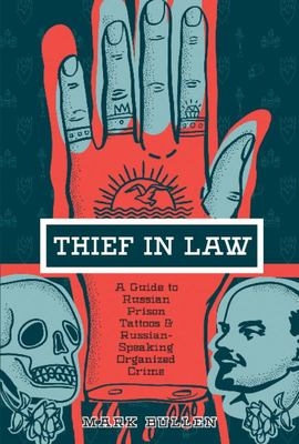 Thief in Law - A Guide to Russian Prison Tattoos and Russian-Speaking Organized Crime