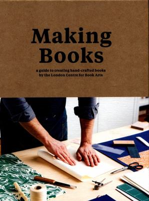 Making BooksA guide to creating hand-crafted books