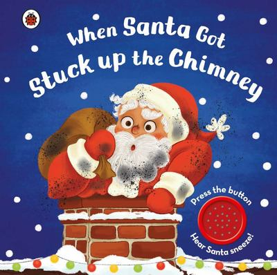 When Santa Got Stuck up the Chimney