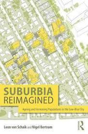 Suburbia Reimagined - The City and Ageing Populations in the Information Era