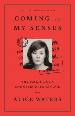 Coming to My Senses - The Making of a Counterculture Cook - US EDITION