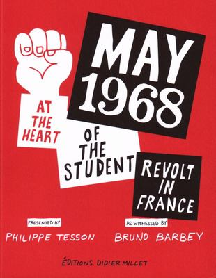May 1968 - at the Heart of the Student Revolt in France