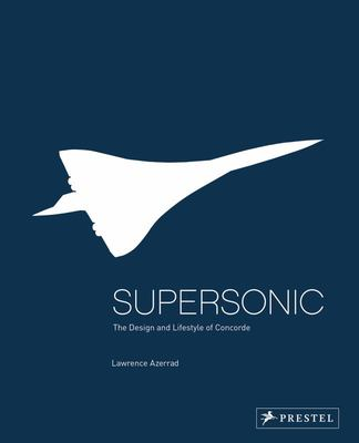 Supersonic - Design and Lifestyle of Concorde