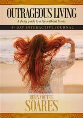 Outrageous Living: A Daily Guide to a Life Without Limits