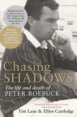 Chasing Shadows: The Life & Death of Peter Roebuck