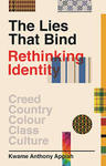The Lies That Bind: Rethinking Identity