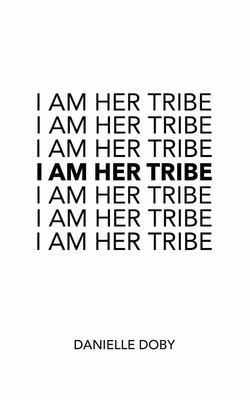 I Am Her Tribe - Poetic Inspiration for Women