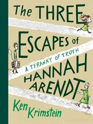 The Three Escapes of Hannah Arendt - A Tyranny of Truth