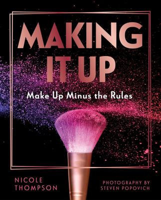 Making It Up: Makeup Minus the Rules