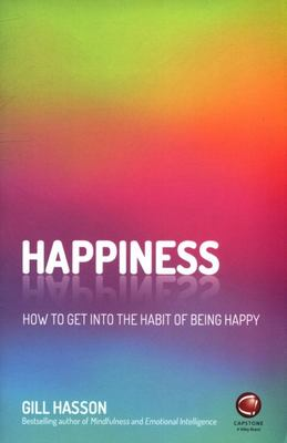 Happiness - How to Get into the Habit of Being Happy