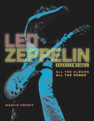 Led Zeppelin - All the Albums, All the Songs, Expanded Edition