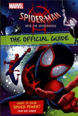 Spider-Man Into the Spider-Verse: Official Guide