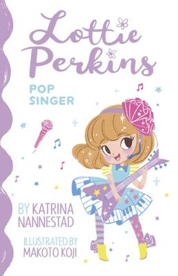 Lottie Perkins, Pop Singer (Lottie Perkins #3)