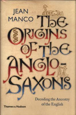 The Origins of the Anglo-Saxons - The New Ancestral Story