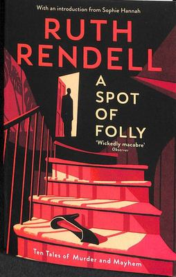 A Spot of Folly - Ten and a Quarter New Tales of Murder and Mayhem