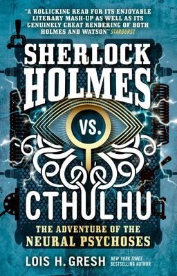 Adventure of the Neural Psychoses - Sherlock Homes Vs Cthulhu