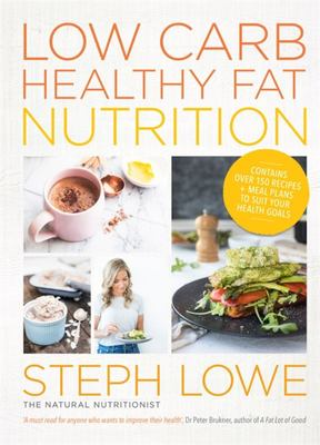 Low Carb, Healthy Fat Nutrition - Supercharge Your Metabolism, Burn Fat and Extend Your Longevity