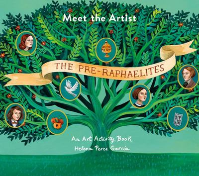 Meet the Artist: the Pre-Raphaelites - An Art Activity Book