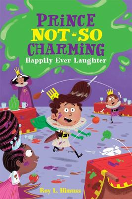 Happily Ever Laughter (Prince Not-So Charming #4)
