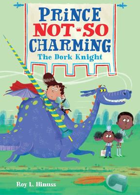 The Dork Knight (Prince Not-So Charming #3)