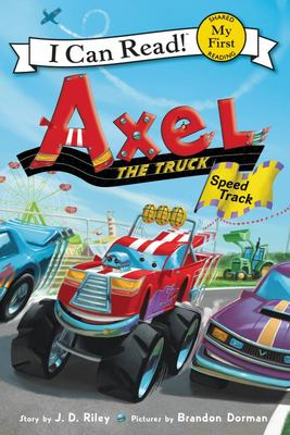 Speed Track (Axel the Truck: My First I Can Read)