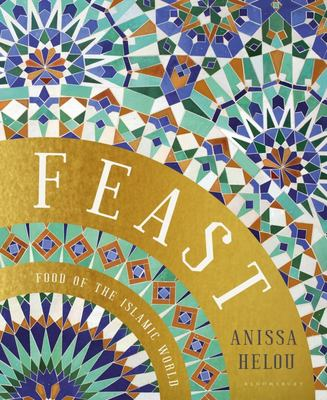 Feast - Food of the Islamic World