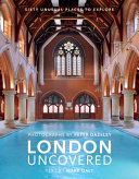London Uncovered (New Edition) - More Than Sixty Unusual Places to Explore