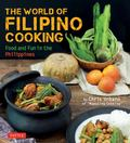 World of Filipino Cooking - Food and Fun in the Philippines by Chris Urbano of Maputing Cooking (over 90 Recipes)