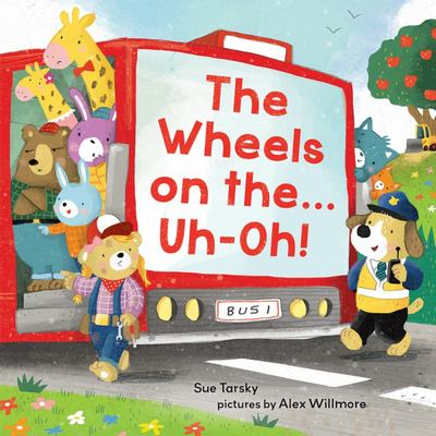 The Wheels on The... Uh-Oh!