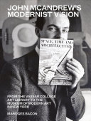 John McAndrew's Modernist Vision: From the Vassar College Art Library to the Museum of Modern Art in New York