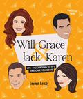 Will and Grace and Jack and Karen - Life  According to TV's Awesome Foursome