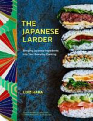 Japanese Larder: Bringing Japanese Ingredients into Your Everyday Cooking