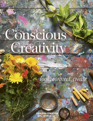 Conscious Creativity - Look. Connect. Create