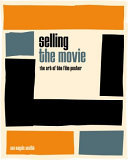 Selling the Movie - The Art of the Film Poster