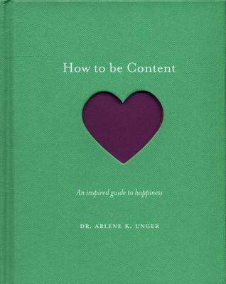 How to Be Content - An Inspired Guide to Happiness