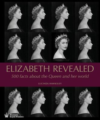 Elizabeth Revealed - 500 Facts about the Queen and Her World