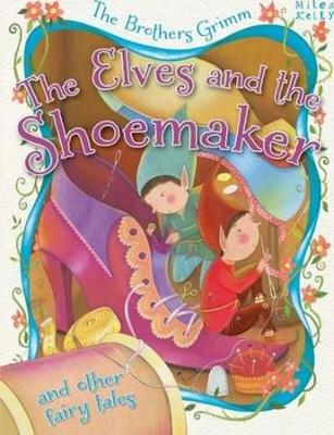 Elves & the Shoemaker & Other Fairy Tale