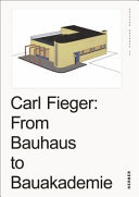 Carl Fieger - From the Bauhaus to Bauakademie