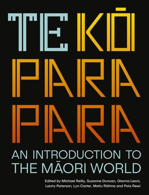 Te Koparapara : An Introduction to the Maori World