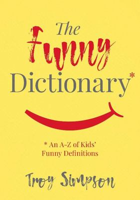 Funny Dictionary - An a-Z of Kids' Funny Definitions, The