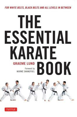 Essential Karate Book - For White Belts, Black Belts and All Levels in Between [Companion Video Included]