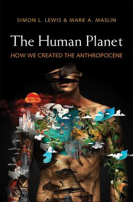 The Human Planet - How We Created the Anthropocene
