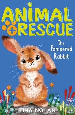 The Pampered Rabbit; Animal Rescue