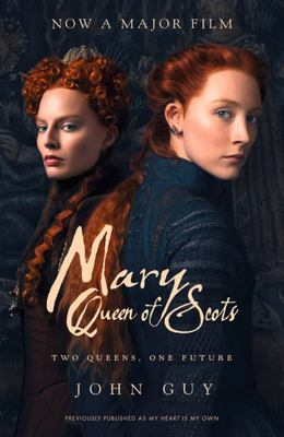 My Heart Is My Own: the Life of Mary Queen of Scots [Film Tie-In]